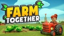 Farm Together ► ВЕСЁЛАЯ ФЕРМА