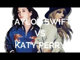 Taylor Swift Vs. Katy Perry