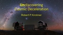 The Undiscovery of Cosmic Deceleration | Robert P. Kirshner || Radcliffe Institute