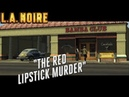 L.A. Noire ► The red lipstick murder(Помада цвета крови)part-1 №15