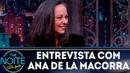 Entrevista com Ana de la Macorra a Paty do Chaves The Noite 18 07 18