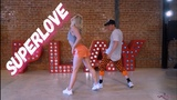 Superlove - part 2 - Rumer Noel Choreo