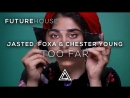 Jasted Foxa Chester Young Too Far ft Cory Friesenhan