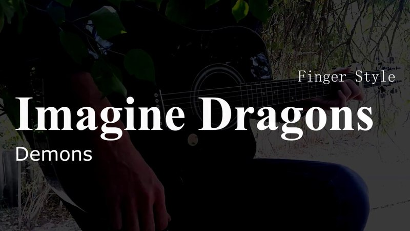 Imagine Dragons - Demons (FingerStyle Guitar Cover Tabs by Dante Klim)