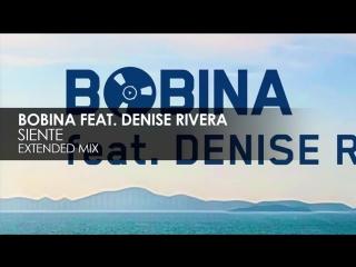 Bobina feat. Denise Rivera - Siente (Extended Mix)