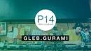 Gleb.Gurami - P14 video podcast