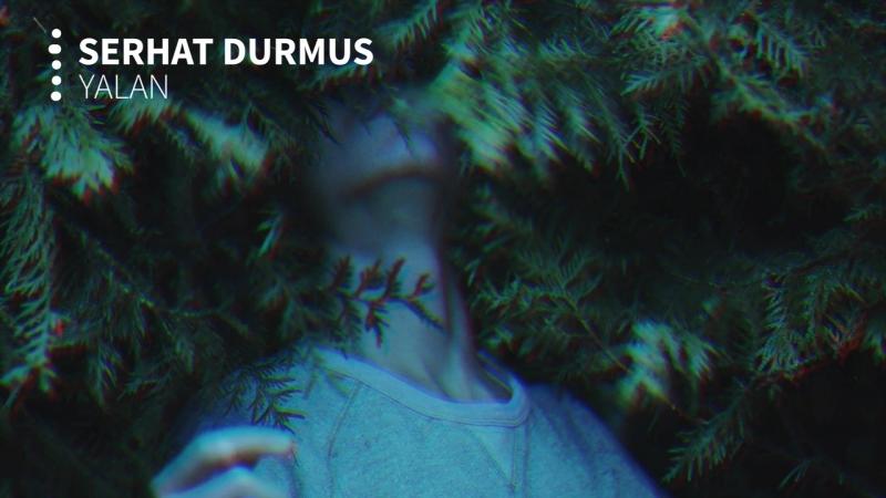 Serhat Durmus - Yalan (ft. Ecem Telli) -