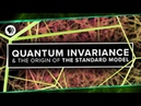 Quantum Invariance The Origin of The Standard Model Space Time