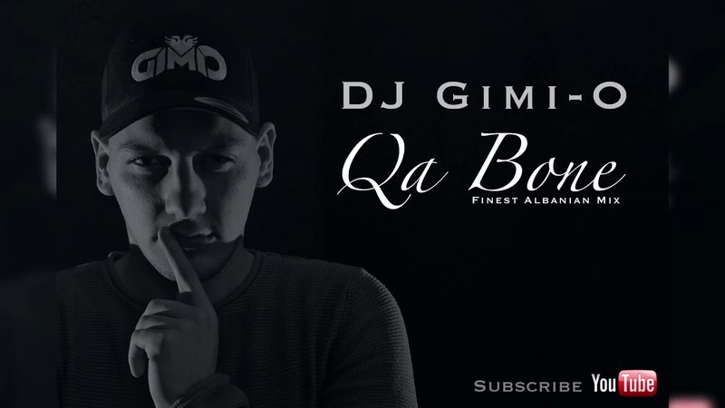 DJ Gimi-O - Qa Bone (Finest Albanian Mix)