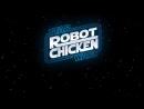 Робоцып: Звездные войны. Эпизод III (2010)   Robot Chicken: Star Wars Episode III