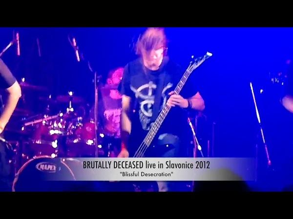 BRUTALLY DECEASED (live 2012) - Blissful Desecration ...And Here I Die Forsaken