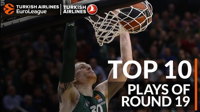 Top 10 Plays - Turkish Airlines EuroLeague Regular Season Round 19