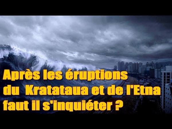 Après les éruptions du Kratataua et de l'Etna, faut il s'inquiéter ?