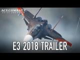 Ace Combat 7 Skies Unknown - Трейлер E3 2018