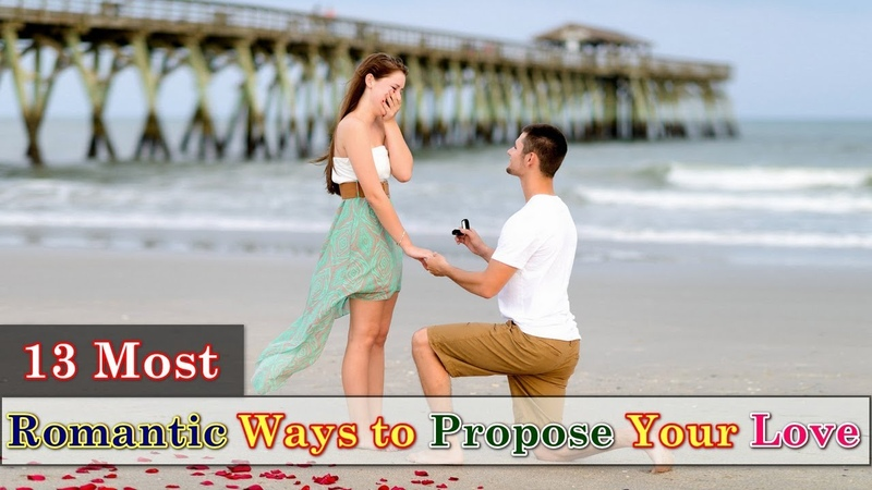 Top 13 Most Romantic Ways to Propose Your Love