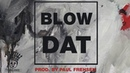 Blow Dat   Rap/Trap Instrumental 2018 (Prod By Paul Frehsen)