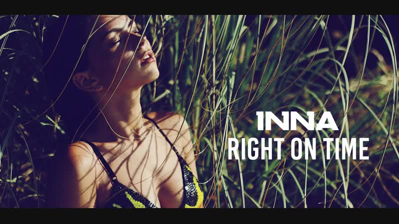 INNA - Right On Time ¦ Audio Preview