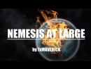 Nemesis at large