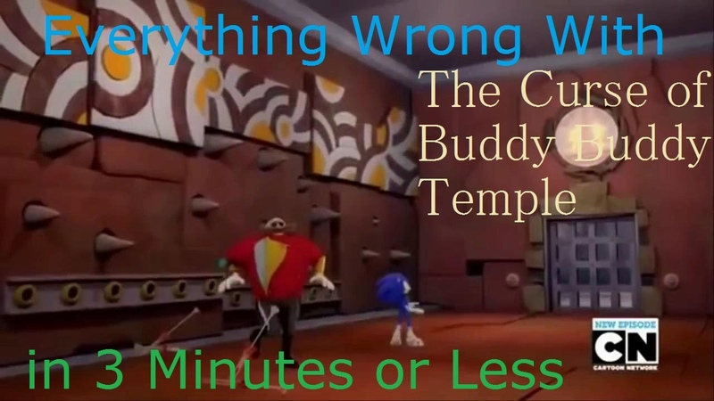 (Parody) Everything Wrong With Sonic Boom - The Curse of Buddy Buddy Temple in 3 Minutes or Less