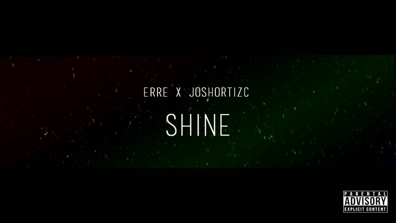 JOSHORTIZC X ERRE - SHINE