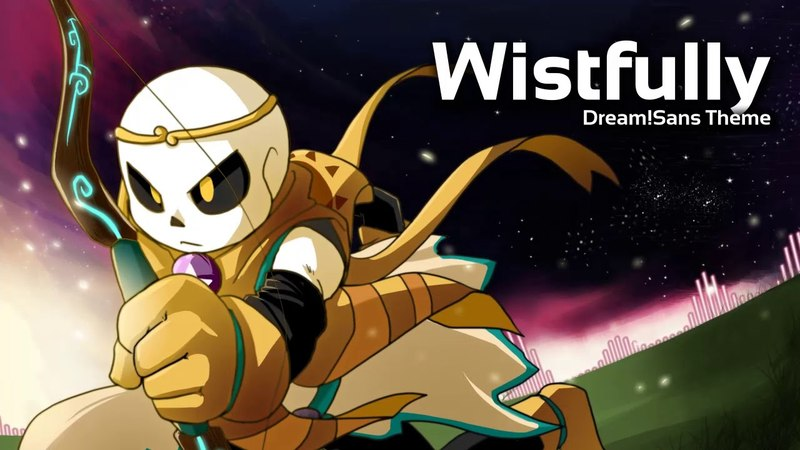 Underverse OST - Wistfully [Dream!Sans Theme]
