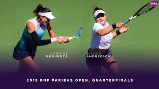 Garbiñe Muguruza vs. Bianca Andreescu   2019 BNP Paribas Open Quarterfinals   WTA Highlights