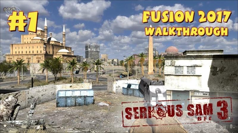 Serious Sam 3 BFE Fusion 2017 прохождение игры Уровень 1 Лето в Каире Mental Difficulty