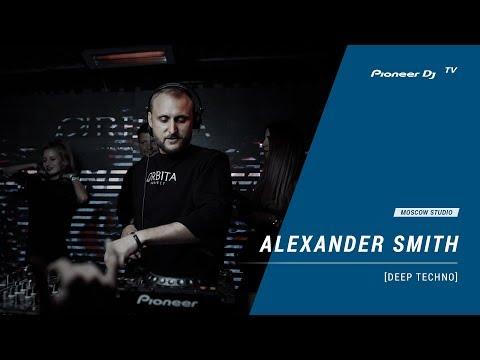 ALEXANDER SMITH [ deep techno ] @ Pioneer DJ TV | Moscow