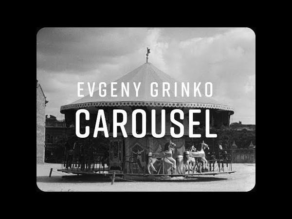 Evgeny Grinko - Carousel
