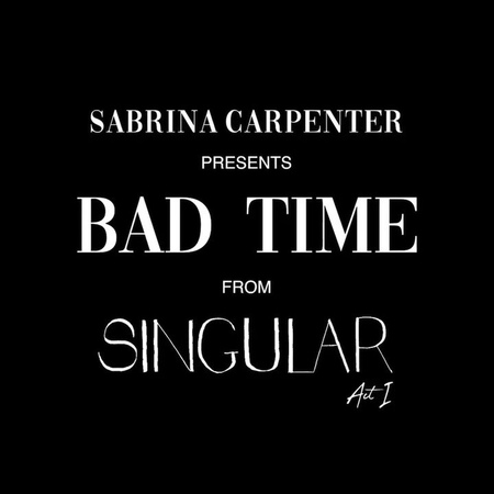 """Sabrina Carpenter on Instagram: """"if you preorder Singular Act 1 you will get bad time immediately this friday 🕯 link in bio"""""""