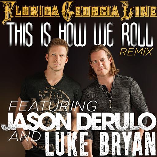 Florida Georgia Line album This Is How We Roll (Remix)