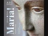 Arnold Schoenberg Chor - Marias Lob