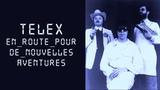 TELEX - En Route Pour De Nouvelles Aventures (Electro 1980)