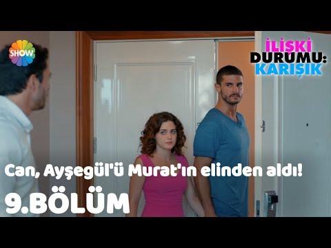 Can, Ayşegül'ü Murat'ın elinden aldı! İlişki Durumu: Karışık 9.Bölüm