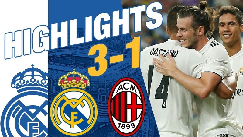 Real Madrid vs AC Milan 3-1 EXTENDED HIGHLIGHTS GOALS