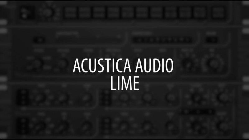 Обзор Acustica Audio - Lime