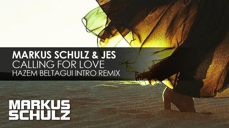 Markus Schulz JES - Calling For Love | Hazem Beltagui Remix