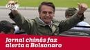 Jornal estatal chinês faz alerta a Bolsonaro