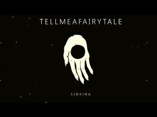 Tell Me a Fairytale - Sinking (Audio)
