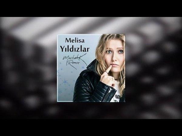 Melisa - Yıldızlar (MusbakK Remix)