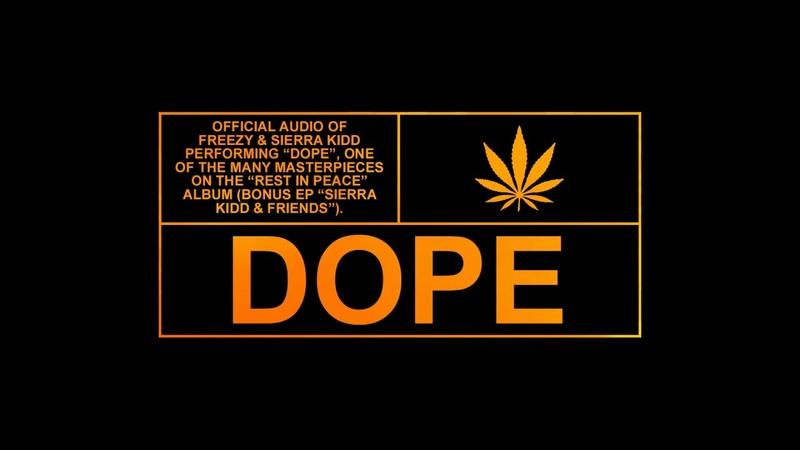 SIERRA KIDD FREEZY - DOPE prod. by LOUISLONE ALECTO (Official Audio)