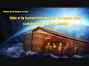 Música cristiana | Sólo si la humanidad alaba al verdadero Dios puede tener un buen destino