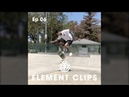 Element Clips - Ep 06 - Nyjah Huston, Mason Silva, Nassim Guammaz, jake Darwen More