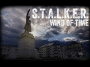 S.T.A.L.K.E.R. Wind of Time 2
