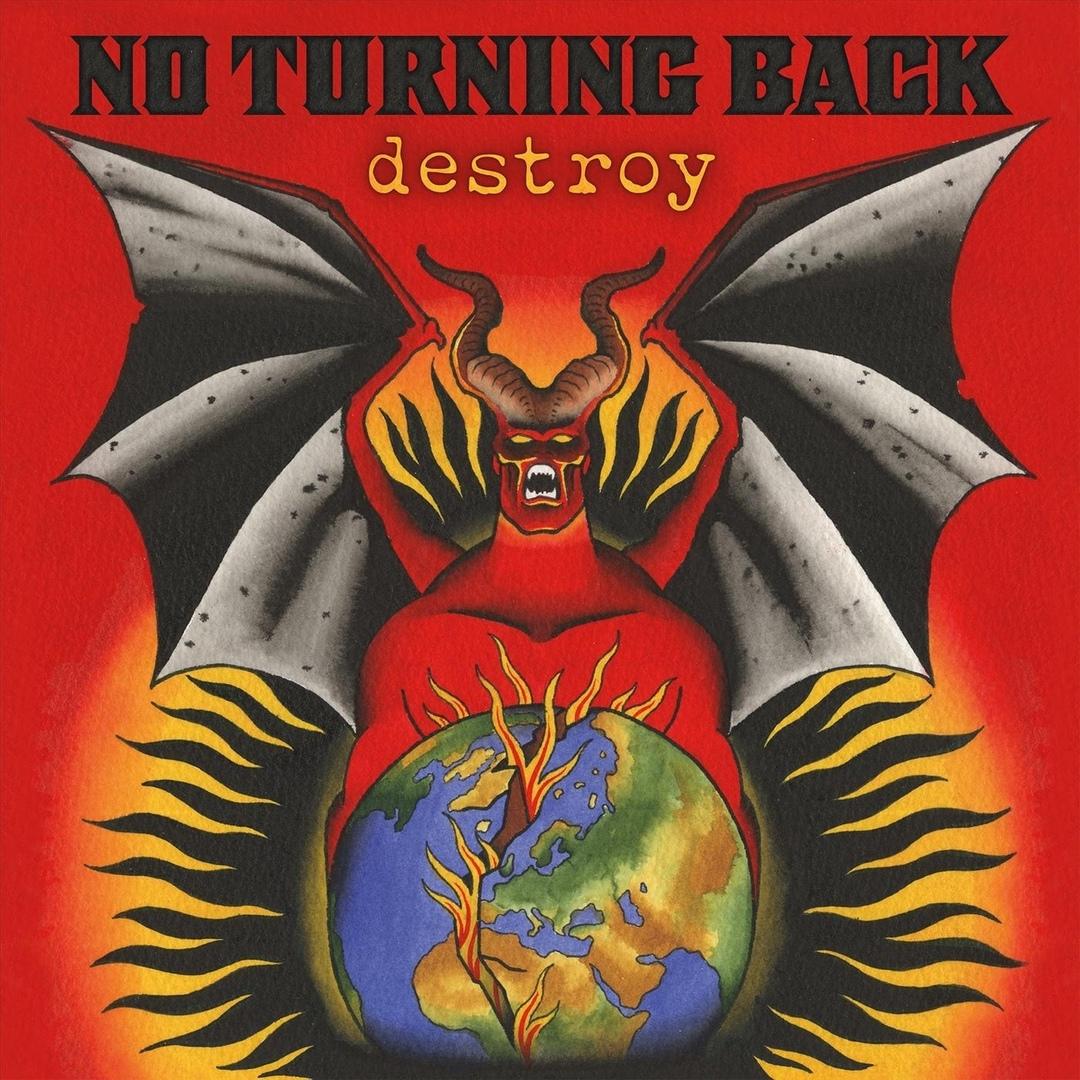 No Turning Back - Destroy