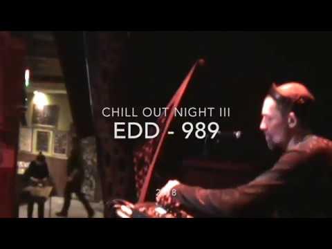 EDD 989 ● Chill Out Night III ● 2018