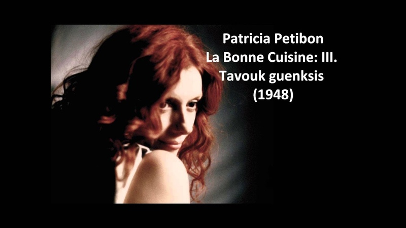 Patricia Petibon: The complete La Bonne Cuisine (Bernstein)