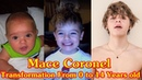 Mace Coronel transformation from 0 to 14 years old