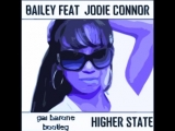 bailey feat jodie connor - higher state gai barone bootleg