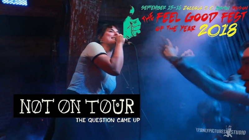 Not On Tour — The Question Came Up (live@FEEL GOOD FEST 2018 St.Petersburg)